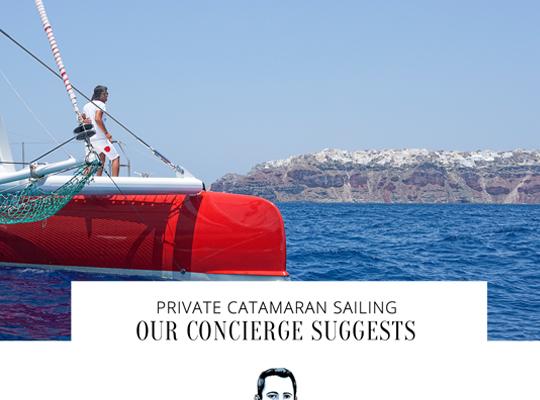 Our concierge suggests: Private Catamaran Sailing
